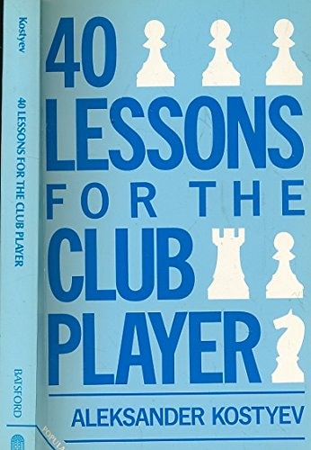 40 lessons for the club player (The Macmillan chess library)
