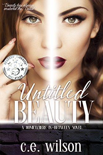Untitled Beauty (Somewhere In-Between Book 1) by [Wilson, C.E.]