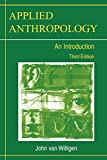 Applied Anthropology 3rd Edition