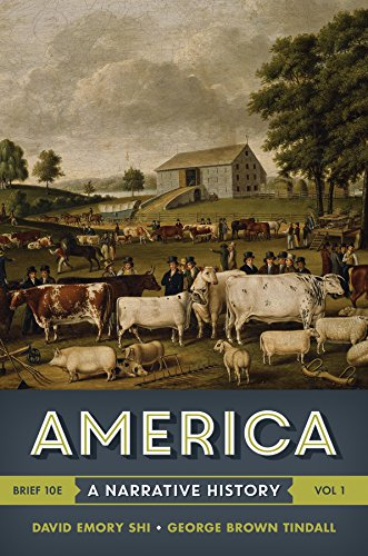 America: A Narrative History (Brief Tenth Edition) (Vol. 1)