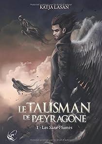 Le talisman de Paeyragone, tome 1 : Les Sans-Plumes par Lasan