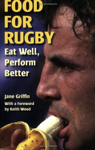 Food for Rugby: Eat Well, Perform Better