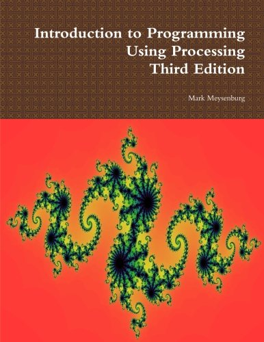 Introduction to Programming Using Processing, Third Edition