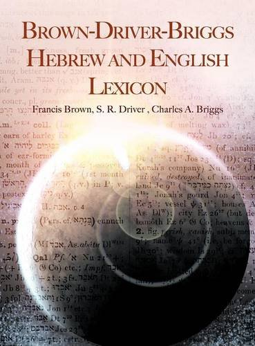 Brown Driver - Brown-Driver-Briggs Hebrew and English Lexicon