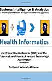Business Intelligence and Analytics: a Hospital and Health Management Informatics Apparatus, Kwasi Yeboah-Afihene, 150021874X