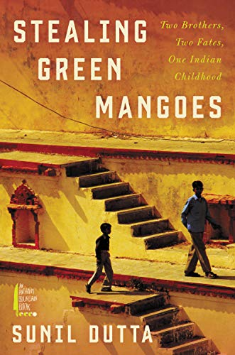 Image of Stealing Green Mangoes: Two Brothers, Two Fates, One Indian Childhood