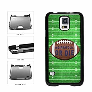 Indianapolis or Die Football Field Plastic Phone Case Back Cover Samsung Galaxy S5 I9600