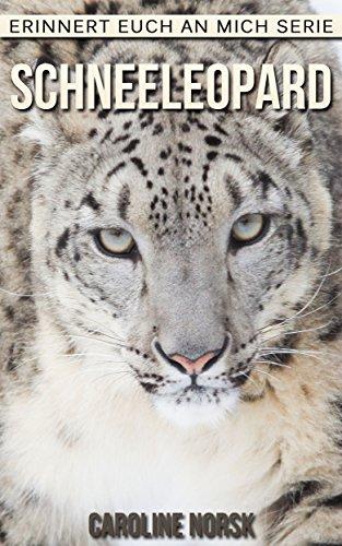 Schneeleopard Ein Kinderbuch Mit Erstaunlichen Fotos Und