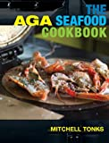 Aga Seafood Cookbook, Mitchell Tonks, 1904573258