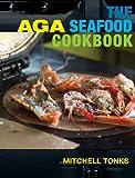 Aga Seafood Cookbook, Mitchell Tonks, 1904573258