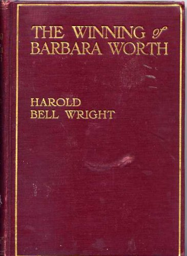 The Winning of Barbara Worth by Harold Bell Wright