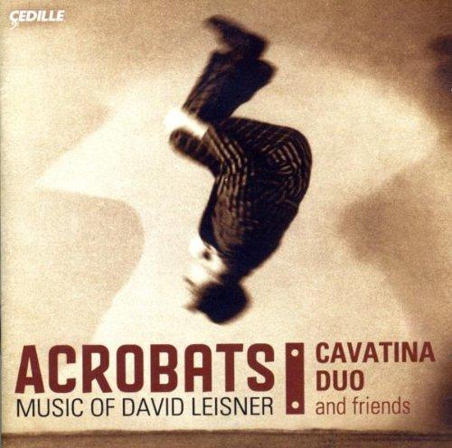 Acrobats: Music of David Leisner ()