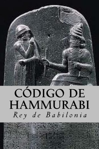 Codigo de Hammurabi (Spanish Edition) [Rey de Babilonia] (Tapa Blanda)