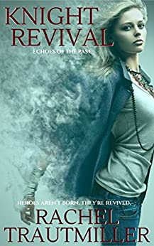 KNIGHT REVIVAL (ECHOES OF THE PAST Book 5) by [Trautmiller, Rachel]