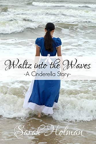 Waltz into the Waves: A Cinderella Story by [Holman, Sarah]