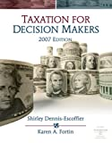 Taxation for Decision Makers, Shirley Dennis-Escoffier and Karen A. Fortin, 0324539460
