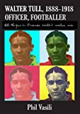 img - for Walter Tull, (1888-1918), Officer, Footballer: All the Guns in France Couldn't Wake Me book / textbook / text book