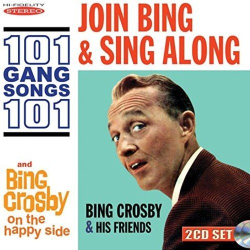Join Bing And Sing Along 101 Gang Songs/bing Crosby On The Happy Side