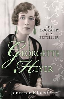 Georgette Heyer Biography by [Kloester, Jennifer]