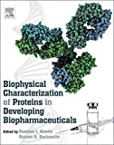 img - for Biophysical Characterization of Proteins in Developing Biopharmaceuticals book / textbook / text book