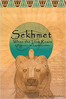 Book When the Lion Roars: A Devotional to the Egyptian Goddess Sekhmet