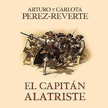 El capitán Alatriste [Captain Alatriste]: Las aventuras del capitán Alatriste 1 [The Adventures of Captain Alatriste, Book 1] | Livre audio Auteur(s) : Arturo Pérez-Reverte Narrateur(s) : Raúl Llorens