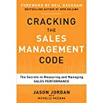 Cracking the Sales Management Code: The Secrets to Measuring and Managing Sales Performance | Jason Jordan,Michelle Vazzana