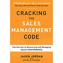 Cracking the Sales Management Code: The Secrets to Measuring and Managing Sales Performance Audiobook by Jason Jordan, Michelle Vazzana Narrated by Fred Filbrich