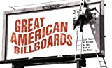 Great American Billboards: 100 Years of History by the Side of the Road
