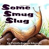 Some Smug Slug by Edwards, Pamela Duncan (1998) Paperback