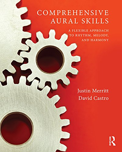 Comprehensive Aural Skills: A Flexible Approach to Rhythm, Melody, and Harmony (Music Justin Theory)