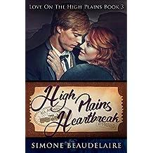 High Plains Heartbreak: A Steamy Western Historical Romance (Love On The High Plains Book 3)