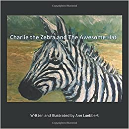 Book Charlie the Zebra and the Awesome Hat