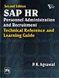 SAP HR Personal Administration and Recruitment: Technical reference and learning guide, 2/E