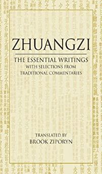 Zhuangzi: The Essential Writings: With Selections from Traditional Commentaries (Hackett Classics) by [Zhuangzi]