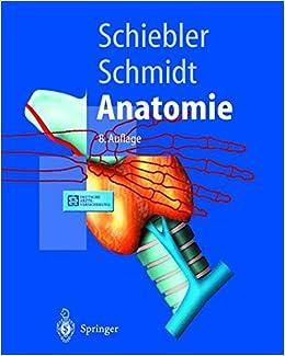 Book Anatomie: Zytologie, Histologie, Entwicklungsgeschichte, Makroskopische Und Mikroskopische Anatomie Des Menschen (Springer-Lehrbuch)