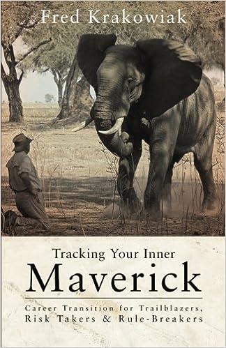 Buy Tracking Your Inner Maverick: Career Transition for ...