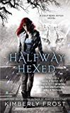 Halfway Hexed (A Southern Witch Novel)