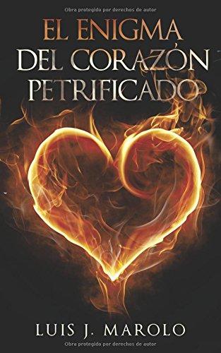 Descargar Libro El Enigma Del Corazón Petrificado Luis J. Marolo
