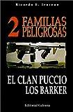 DOS Familias Peligrosas/Two Dangerous Families: El Clan Puccio, Los Barker/the Puccio Clan, the Barker (Spanish Edition)