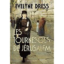 Les Tournesols de Jérusalem: Aventure romanesque et épique (Romans et nouvelles) (French Edition)