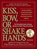 Kiss, Bow or Shake Hands: The Bestselling Guide to Doing Business in More Than 60 Countries