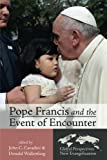 img - for Pope Francis and the Event of Encounter (Global Perspectives on the New Evangelization) book / textbook / text book