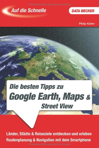 Auf Die Schnelle  Die Besten Tipps Zu Google Earth  Maps   Street View
