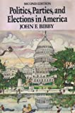 Politics, Parties, and Elections in America, Bibby, John F., 0830412190