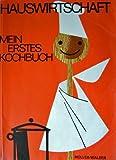 Mein erstes Kochbuch. Mit Servierkunde und Nahrungsmittellehre