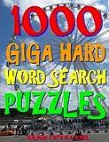 1000 Giga Hard Word Search Puzzles: Fun Way to Improve Your IQ