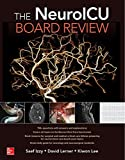 img - for The NeuroICU Board Review book / textbook / text book