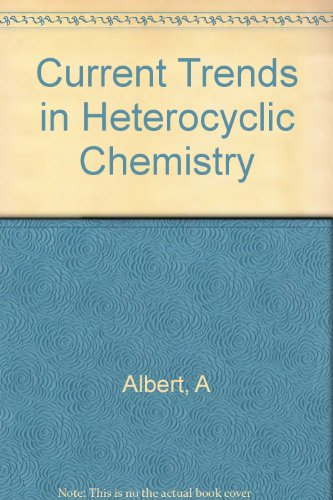 Current trends in heterocyclic chemistry: Proceedings of a symposium held at the John Curtin School of Medical Research, Australian National ... under the auspices of the Chemical Society