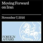 Moving Forward on Iran | Aaron David Miller,Richard Sokolsky